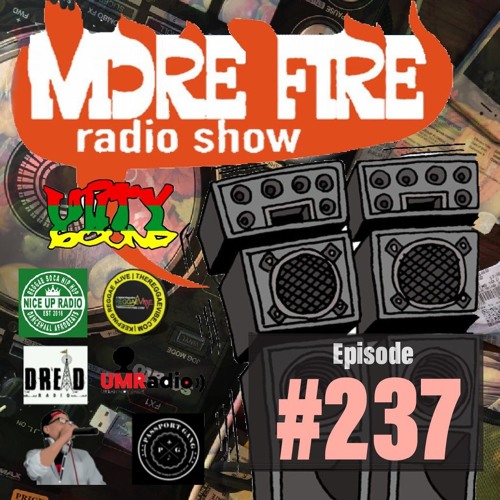 More Fire Radio Show #237 Week Of Oct 14th 2019 With Crossfire From Unity Sound