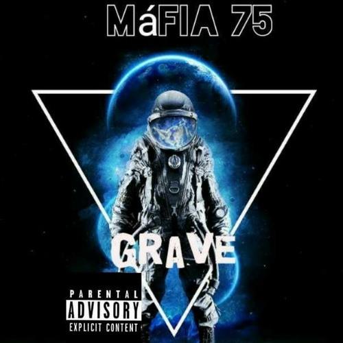 Máfia 75 - Grave Ft Tio M