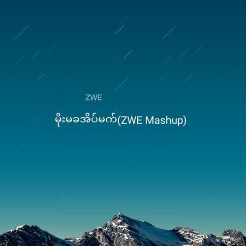Moe Ma Kha Dream (ZWE Mashup)