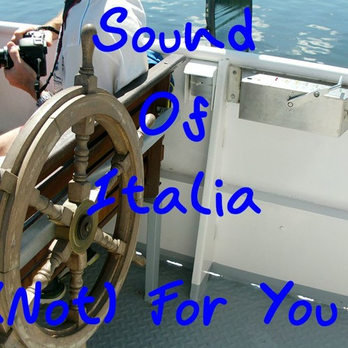 Sound Of Italia - (Not) For You