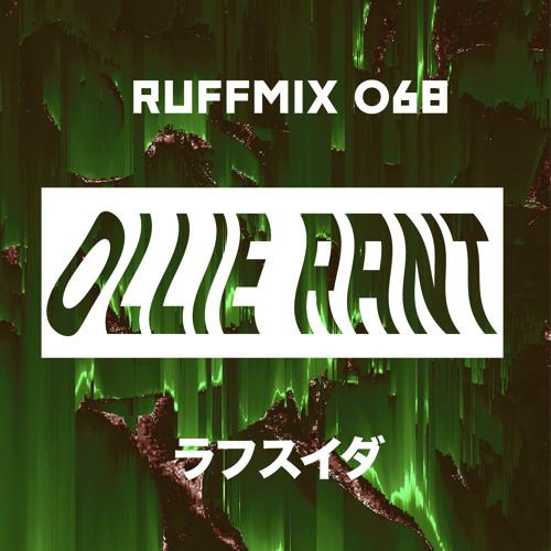 RUFFMIX 068   OLLIE RANT