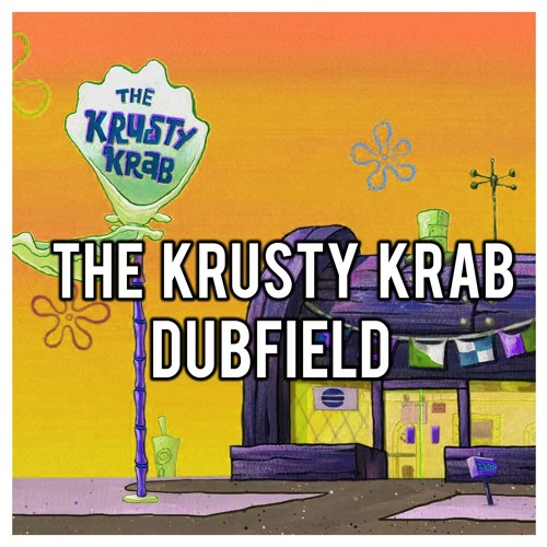 Dubfield - The Krusty Krab ( Clip )