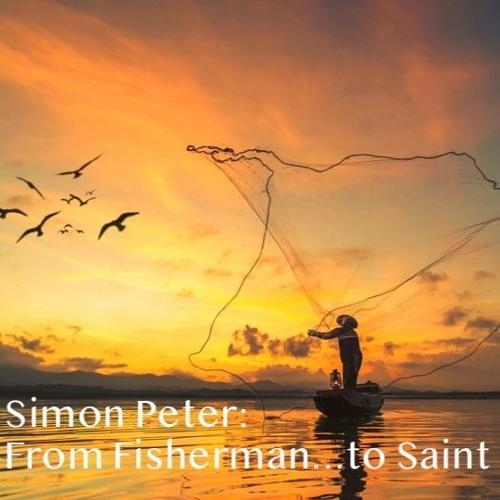 2019-10-20: Simon Peter - The Hardworking Fisherman