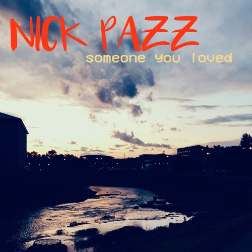 Someone You Loved (Nick Pazz Cover)