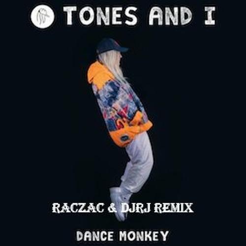 TONES AND I - DANCE MONKEY [RacZac & DJ RJ REMIX]