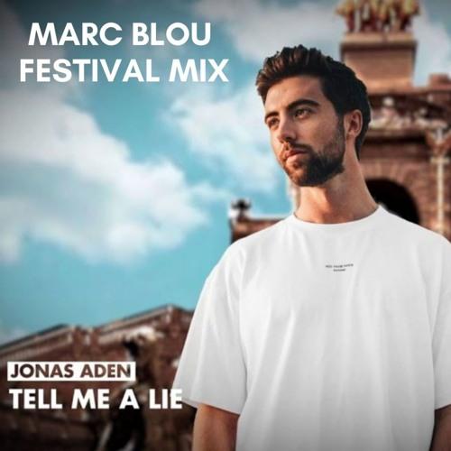 Jonas Aden - Tell Me A Lie (Marc Blou Festival Mix)