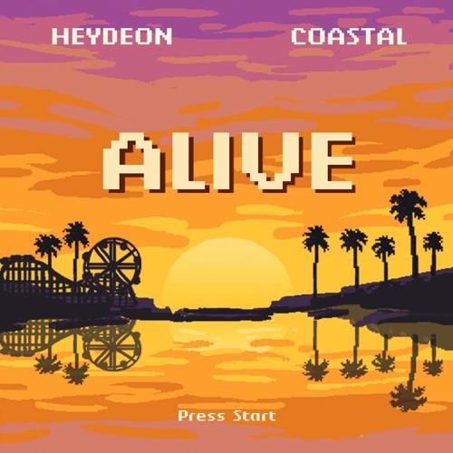 HeyDeon & Coastal - Alive