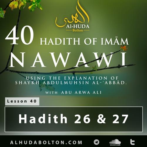 Forty Hadith Lesson 40: Hadith 26 & 27