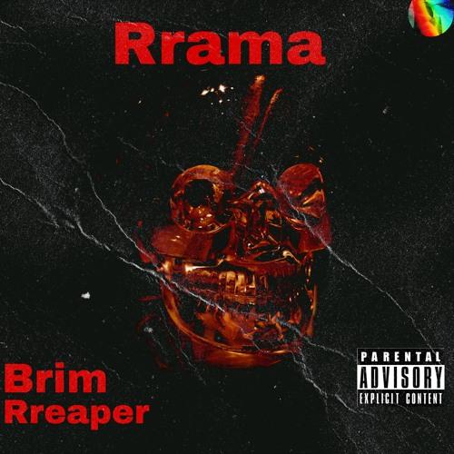 Rrama - Brim Rreaper