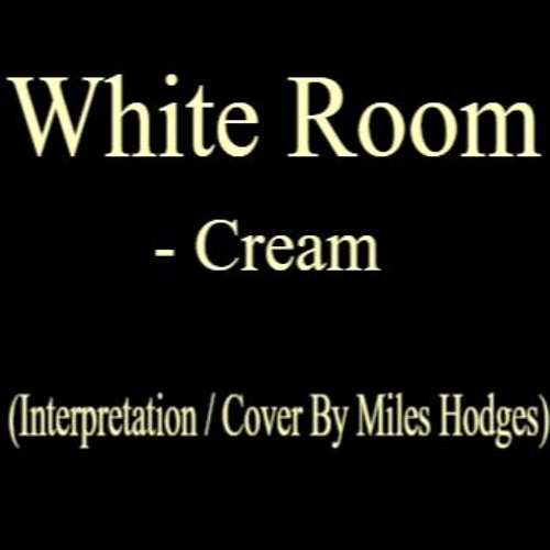White Room - Cream (Interpretation / Cover)