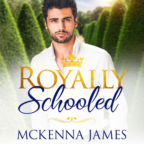 Royally Schooled by Mckenna James Audiobook Preview