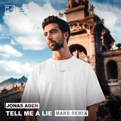 Jonas Aden - Tell Me A Lie (Maks Remix)
