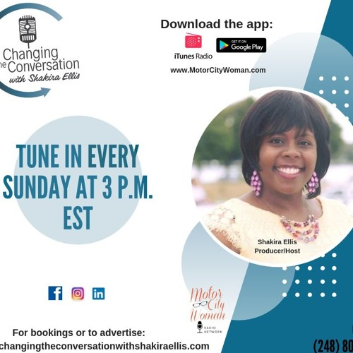 Changing The Conversation With Shakira Ellis 10-20-19