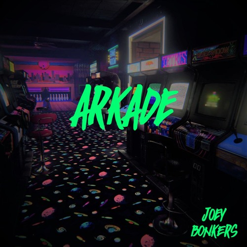 ARKADE - Joey BONKERs