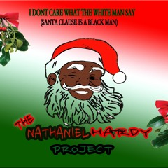 I Don't Care What the Whiteman Say! (Santa Claus is a Blackman)