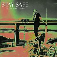 DJ Vitamin — Stay Safe [mixtape]