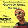 Giants Of Africa - Best Of Wizkid - StarBoyFest 2019 Mix - Snap : @Enock1yk