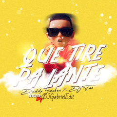 Daddy Yankee - Que Tire Pa Lante - DJGabrielEdit (Intro+Outro 95BPM)