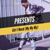 Download Girl I Need (My My My) Mp3
