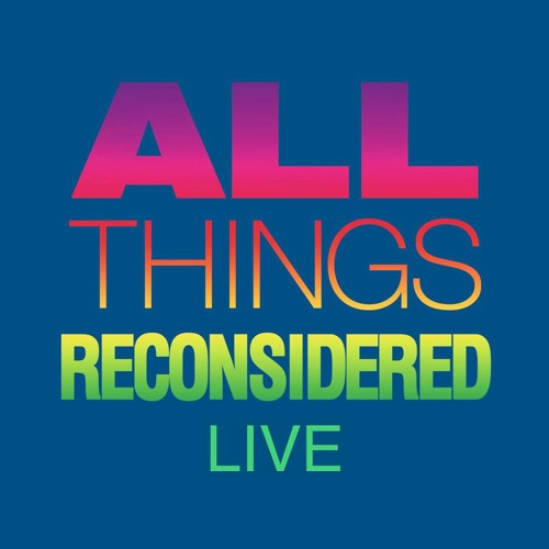 All Things Reconsidered Live #132