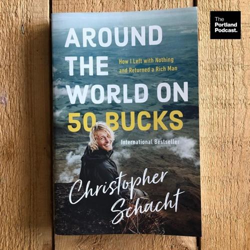 'Around The World on 50 Bucks' author Christopher Schacht