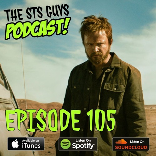 The STS Guys - Episode 105: El Camino Excellante