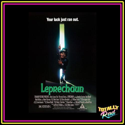 Totally Rad Movie Podcast - Episode 5: Leprechaun
