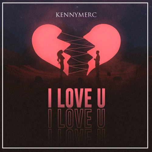 KENNY MERC - I LOVE U