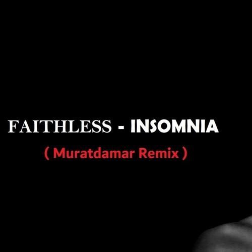 Faithless - Insomnia(Muratdamar Remix)