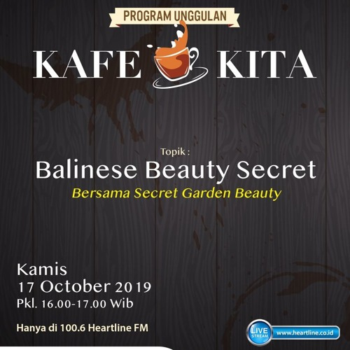 Balinese Beauty Secret | Kafe Kita 17 Oktober 2019