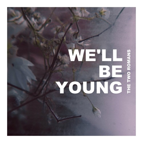 We'll Be Young