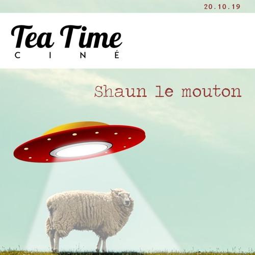 Tea Time Ciné 20.10.19 — Shaun le mouton, Chambre 212, Matthias et Maxime, Queens, The Laundromat