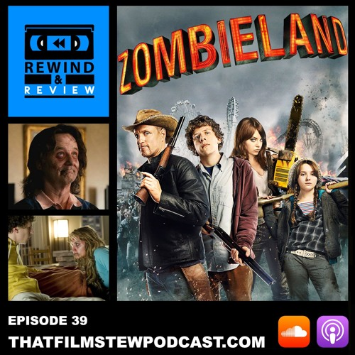 Rewind & Review Ep 39 - Zombieland (2009)