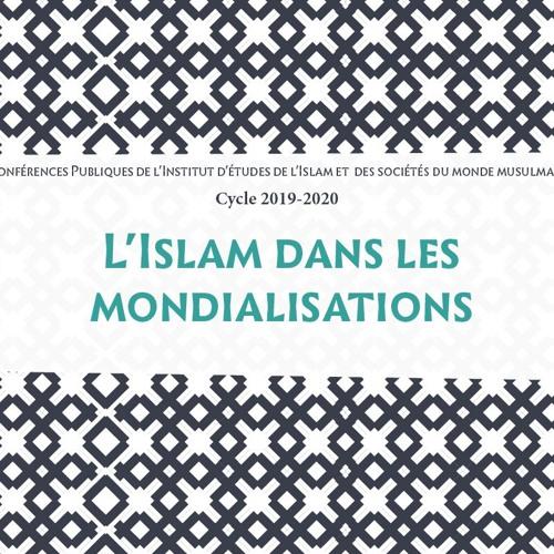 L'Islam dans les mondialisations - Cycle des conférences publiques de l'IISMM 2019/2020