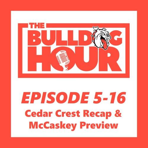 The Bulldog Hour, Episode 5-16: 2019 Game 9 Recap & Game 10 Preview