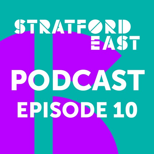 Stratford East Podcast - Episode 10 - OUR LADY OF KIBEHO