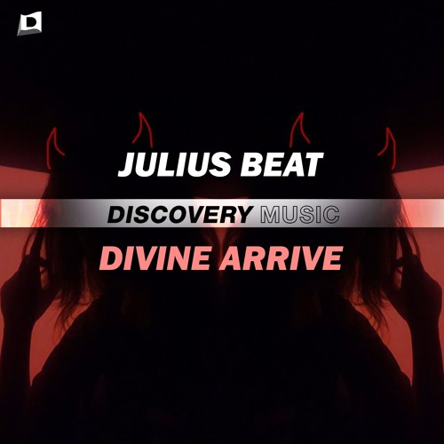 Julius Beat - Divine Arrive (Out Now) [Discovery Music]