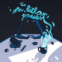 The Mr. Bill Podcast - Episode 07 - Anand Harsh (Mr. Bill's Manager)