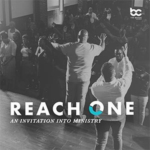 Reach One: An Invitation Into Ministry