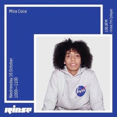 Mica Coca - Rinse FM Mix 16 October 2019