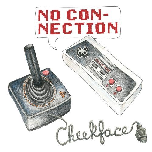 Cheekface – No Connection