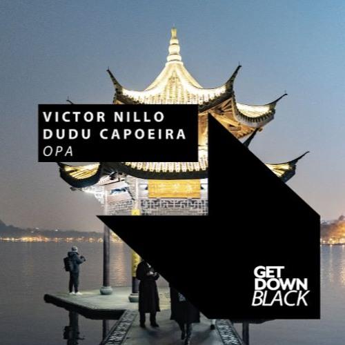 Victor Nillo & Dudu Capoeira - Opa (Original Mix)