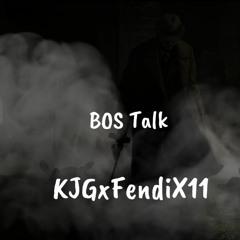 BOS Talk -(KJGXFendiX11)