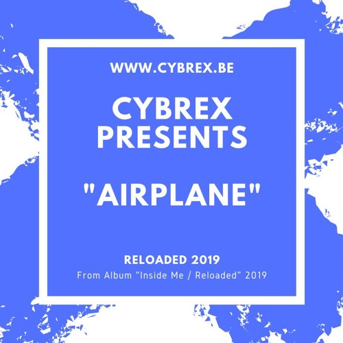 CYBREX - Airplane (From Album Inside Me | Reloaded 2019)