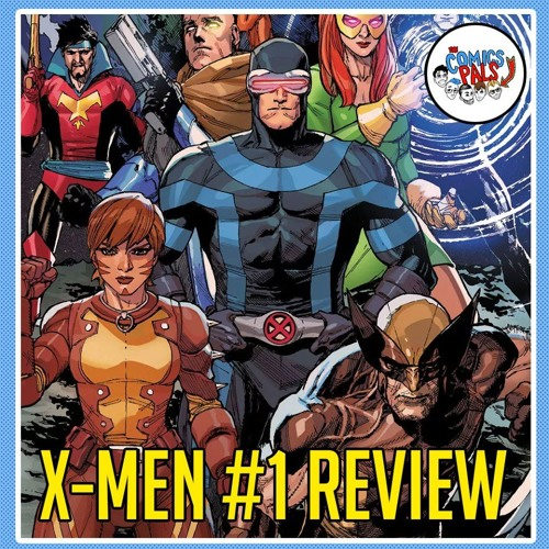 Kevin Feige In Charge of Marvel Comics & X-Men #1 Review | The Comics Pals Episode 156