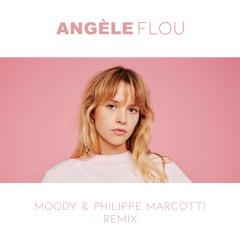 ANGELE - Flou (MOODY & Philippe Marcotti Remix)