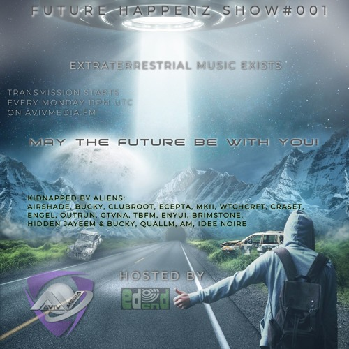 EdenD - Future Happenz Show #001 (for AVIVMEDIA.FM)