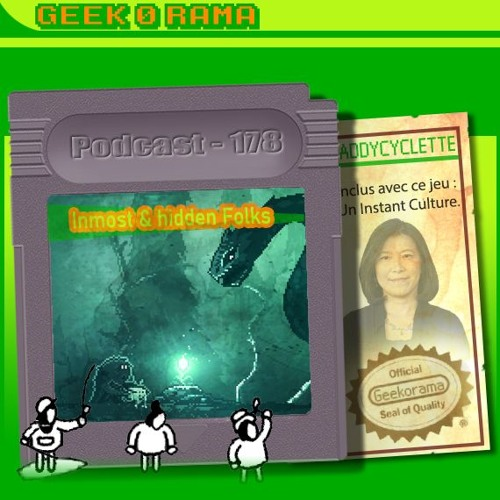 Épisode 178 Geek'O'rama - Inmost & Hidden Folks | Instant Culture : Yoko Shimomura
