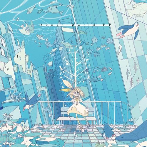 YUKIYANAGI - Azure World EP XFD【Bandcamp/Spotify/etc...】