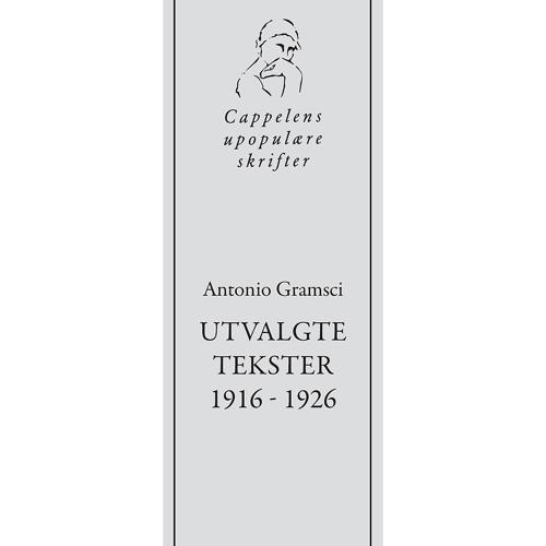Antonio Gramsci. Utvalgte tekster 1916-1926 (Geir Lima og Helge Hiram Jensen)